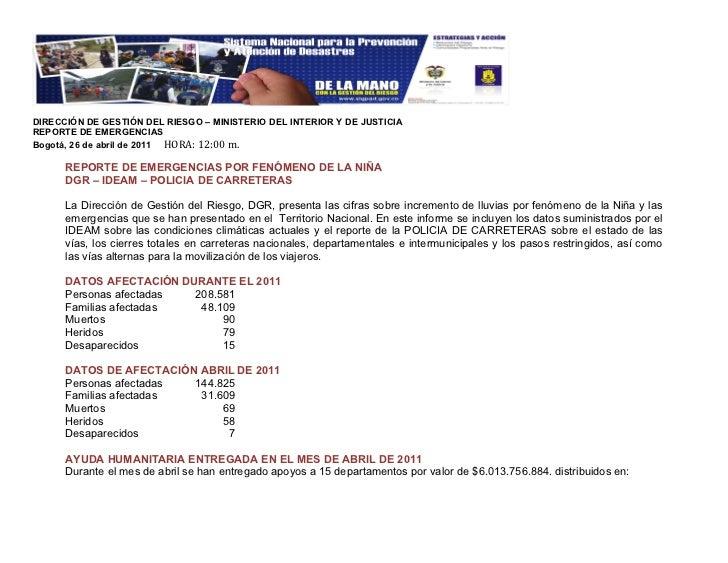 DIRECCIÓN DE GESTIÓN DEL RIESGO – MINISTERIO DEL INTERIOR Y DE JUSTICIAREPORTE DE EMERGENCIASBogotá, 26 de abril de 2011 H...