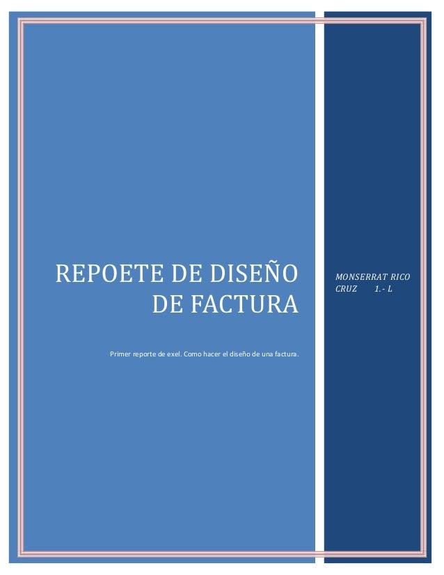 MONSERRAT RICO CRUZ 1.- L  Primer reporte de exel. Como hacer el diseño de una factura.