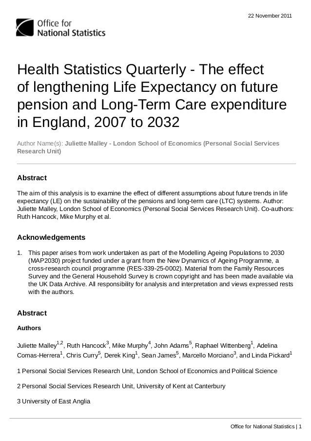 22 November 2011 Office for National Statistics | 1 Health Statistics Quarterly - The effect of lengthening Life Expectanc...