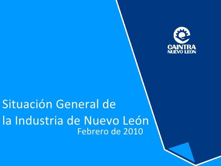 Situación General de  la Industria de Nuevo León Febrero de 2010