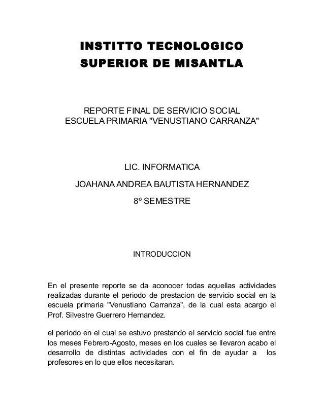"""INSTITTO TECNOLOGICO          SUPERIOR DE MISANTLA        REPORTE FINAL DE SERVICIO SOCIAL     ESCUELA PRIMARIA """"VENUSTIAN..."""