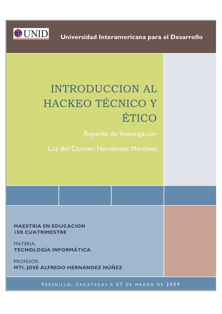 Universidad Interamericana para el Desarrollo              INTRODUCCION AL         HACKEO TÉCNICO Y                    ÉTI...