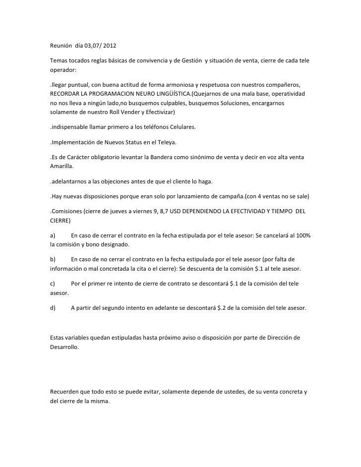 Reunión día 03,07/ 2012Temas tocados reglas básicas de convivencia y de Gestión y situación de venta, cierre de cada teleo...