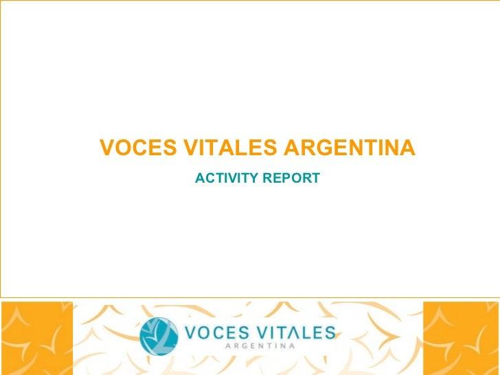 Diciembre 2010 VOCES VITALES ARGENTINA ACTIVITY REPORT