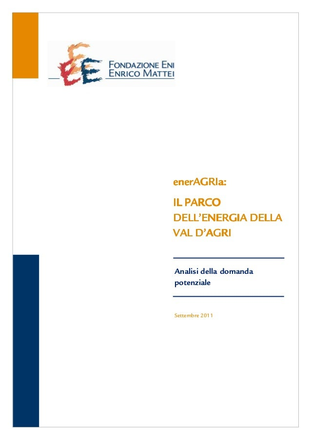 enerAGRIa:enerAGRIa:   PARCOIL PARCODELL'ENERGIA DELLAVAL D'AGRIAnalisi della domandapotenzialeSettembre 2011