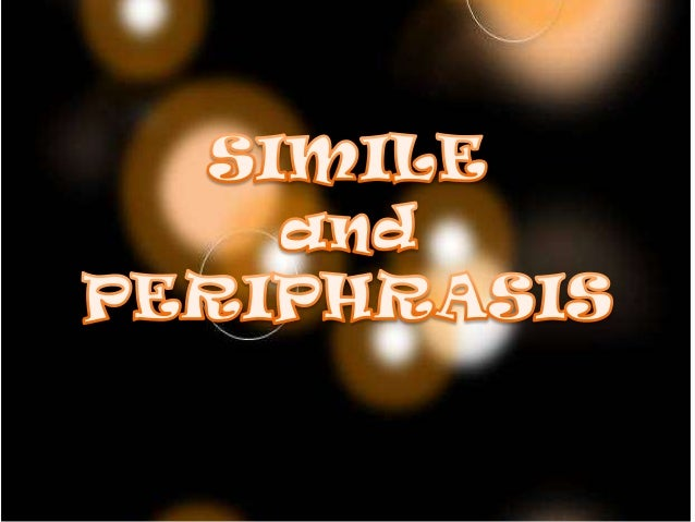 What is simile?• The intensification of some one feature of the  concept in question is realized in a device  called simil...