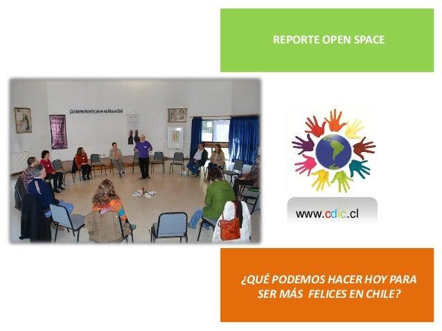 www.cdic.clREPORTE OPEN SPACE¿QUÉ PODEMOS HACER HOY PARASER MÁS FELICES EN CHILE?