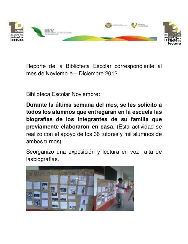 Reporte de la Biblioteca Escolar correspondiente almes de Noviembre – Diciembre 2012.Biblioteca Escolar Noviembre:Durante ...