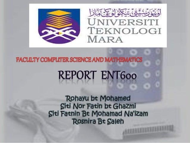 Rohayu bt Mohamed Siti Nor Fatin bt Ghazmi Siti Fatnin Bt Mohamad Na'izam Rosnira Bt Saleh