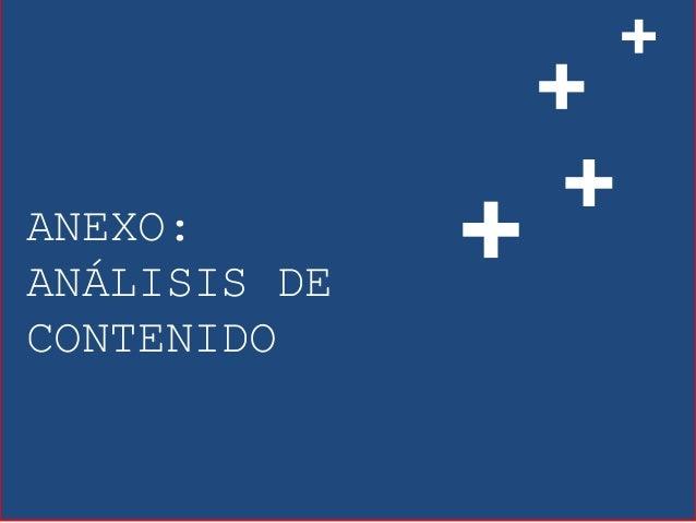 ANEXO: ANÁLISIS DE CONTENIDO + + + +