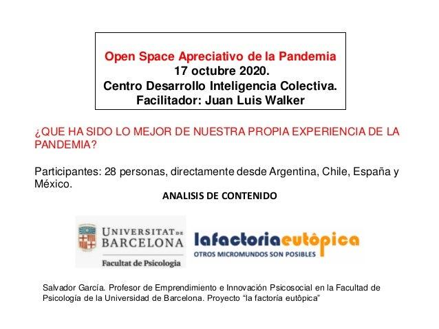 Open Space Apreciativo de la Pandemia 17 octubre 2020. Centro Desarrollo Inteligencia Colectiva. Facilitador: Juan Luis Wa...