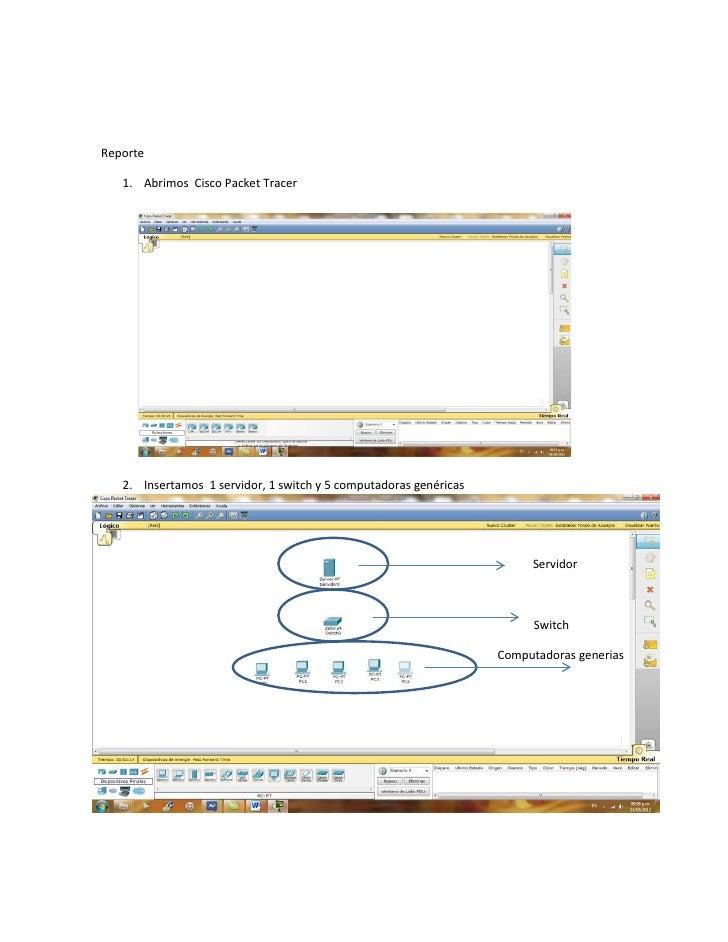 Reporte   1. Abrimos Cisco Packet Tracer   2. Insertamos 1 servidor, 1 switch y 5 computadoras genéricas                  ...