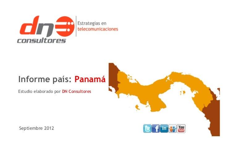 Informe país: PanamáEstudio elaborado por DN ConsultoresSeptiembre 2012