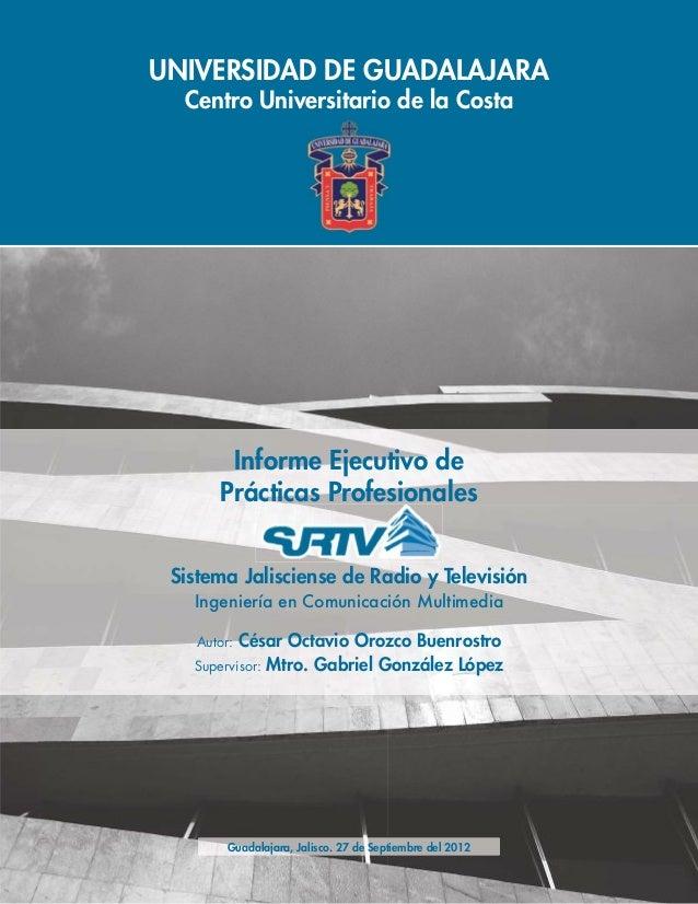 UNIVERSIDAD DE GUADALAJARA  Centro Universitario de la Costa        Informe Ejecutivo de       Prácticas Profesionales Sis...