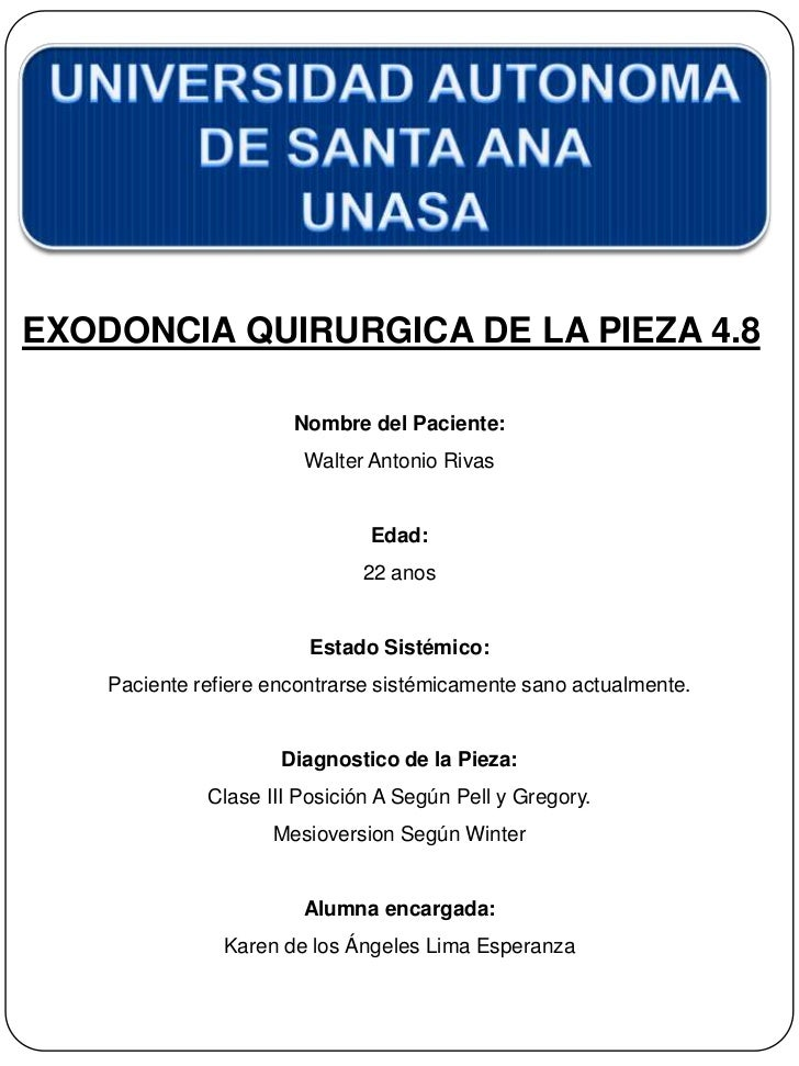 EXODONCIA QUIRURGICA DE LA PIEZA 4.8                       Nombre del Paciente:                        Walter Antonio Riva...