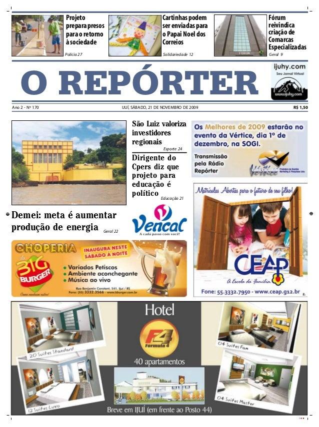 CMYK O REPÓRTERAno 2 - Nº 170 IJUÍ, SÁBADO, 21 DE NOVEMBRO DE 2009 R$ 1,50 Solidariedade 12 Cartinhaspodem serenviadaspara...