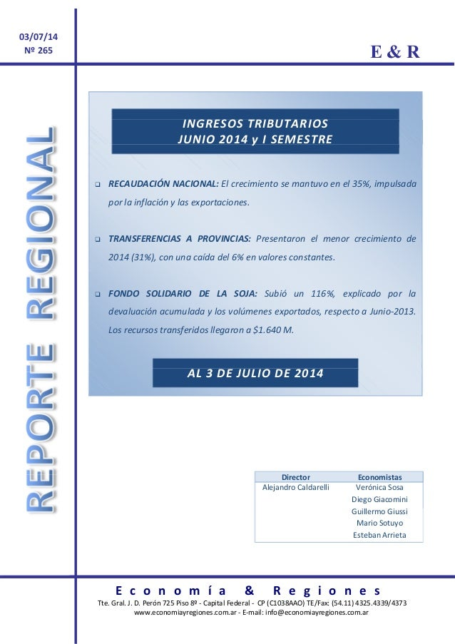 E & R E c o n o m í a & R e g i o n e s Tte. Gral. J. D. Perón 725 Piso 8º - Capital Federal - CP (C1038AAO) TE/Fax: (54.1...