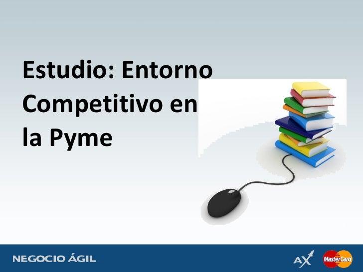Estudio: Entorno Competitivo en la Pyme