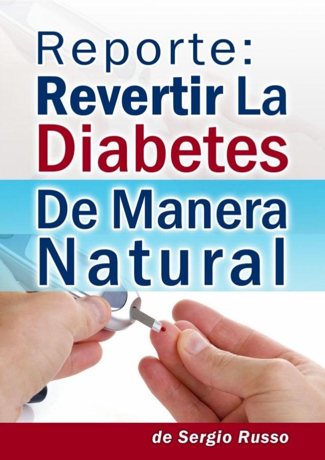 Revertir La Diabetes De Manera Natural  www.RevertirLaDiabetes.com | 1