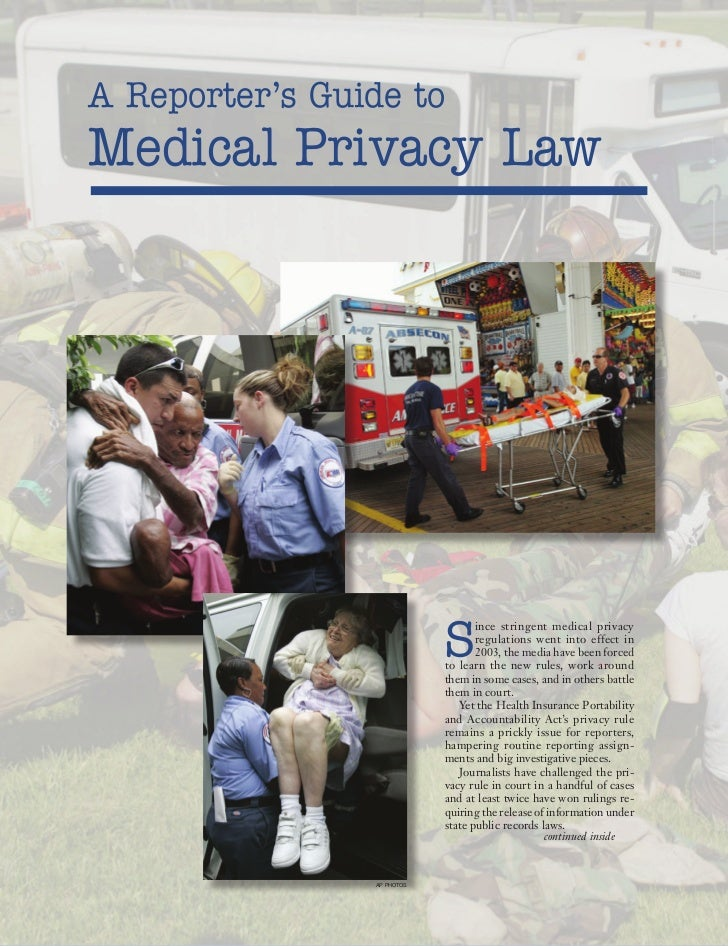 A Reporter's Guide toMedical Privacy Law                            S                                   ince stringent med...