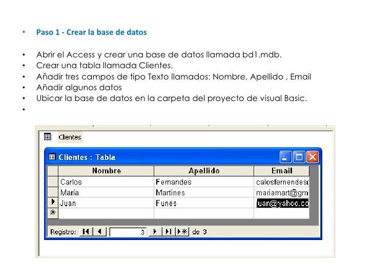 Paso 1 - Crear la base de datos<br />Abrir el Access y crear una base de datos llamada bd1.mdb. <br />Crear una tabla llam...