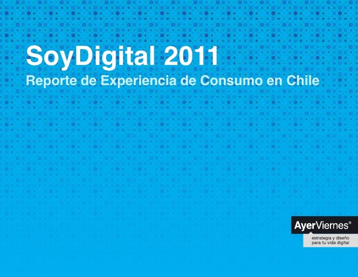 SoyDigital 2011Reporte de Experiencia de Consumo en Chile