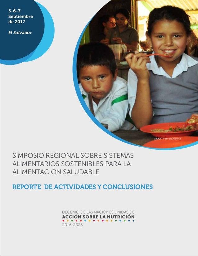 1 REPORTE DE ACTIVIDADES Y CONCLUSIONES SIMPOSIO REGIONAL SOBRE SISTEMAS ALIMENTARIOS SOSTENIBLES PARA LA ALIMENTACIÓN SAL...