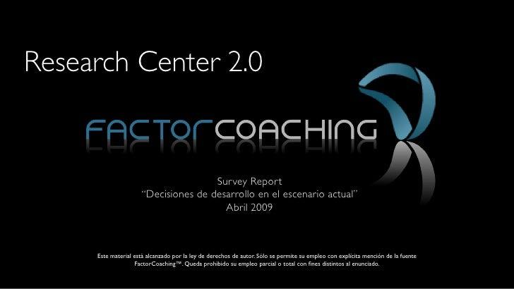 """Research Center 2.0                                        Survey Report                      """"Decisiones de desarrollo en..."""