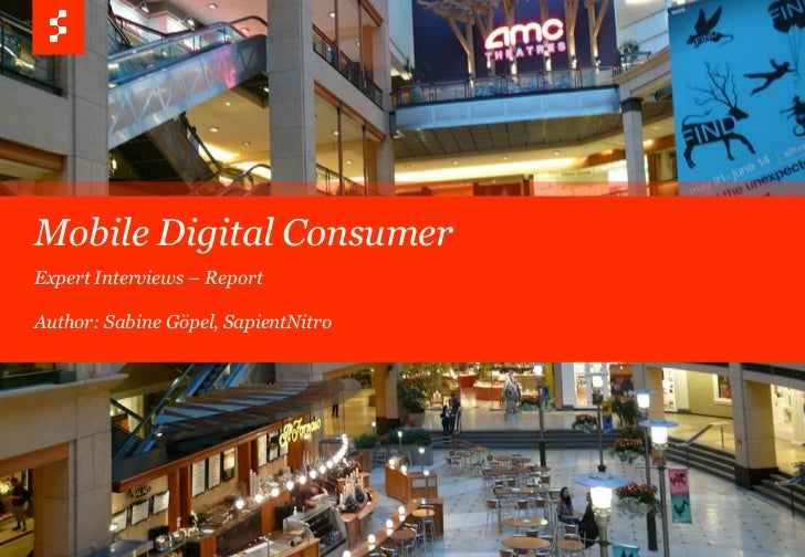 Mobile Digital Consumer<br />Expert Interviews – Report<br />Author: Sabine Göpel, SapientNitro<br />