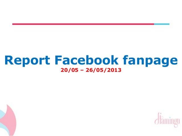 Report Facebook fanpage  20/05 – 26/05/2013