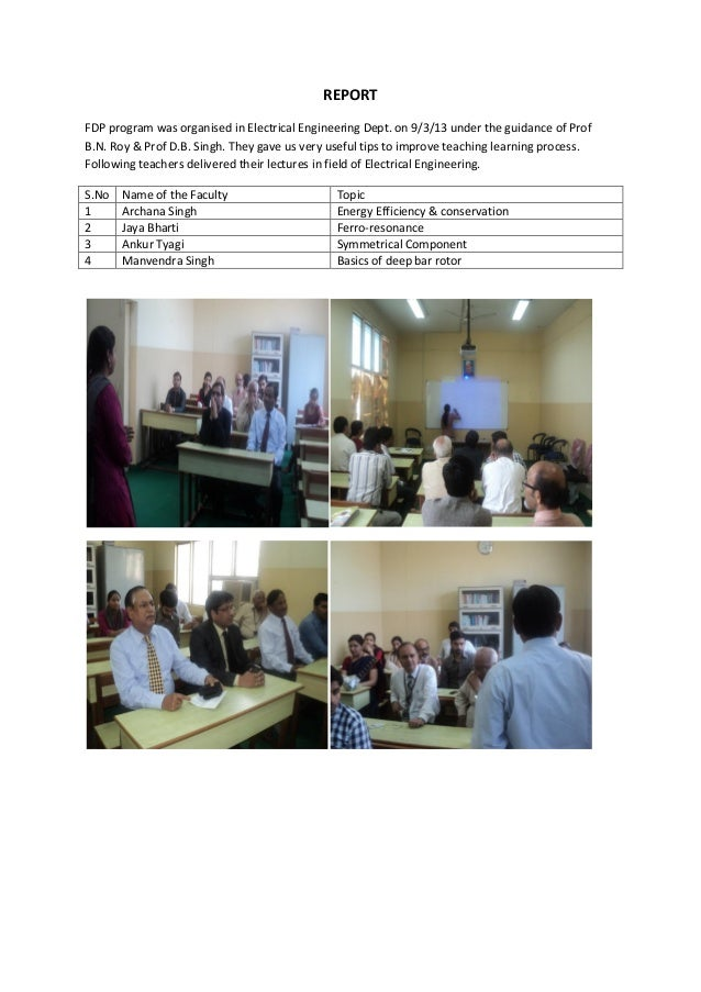 REPORTFDP program was organised in Electrical Engineering Dept. on 9/3/13 under the guidance of ProfB.N. Roy & Prof D.B. S...