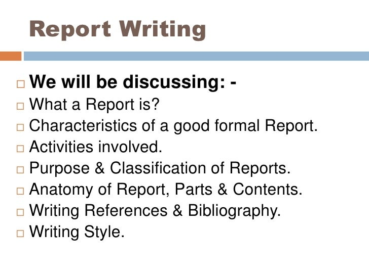 Report Writing<br />We will be discussing: -<br />What a Report is?<br />Characteristics of a good formal Report.<br />Act...
