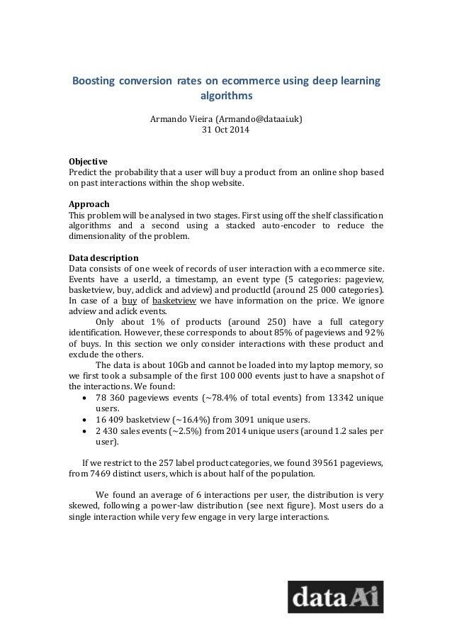 Boosting conversion rates on ecommerce using deep learning algorithms Armando Vieira (Armando@dataai.uk) 31 Oct 2014 Objec...