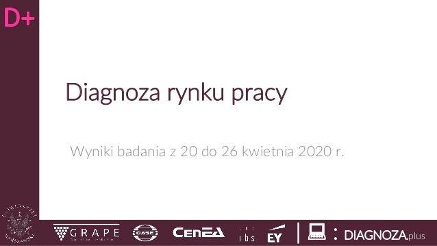 |  : DIAGNOZA.plus Diagnoza rynku pracy Wyniki badania z 20 do 26 kwietnia 2020 r.