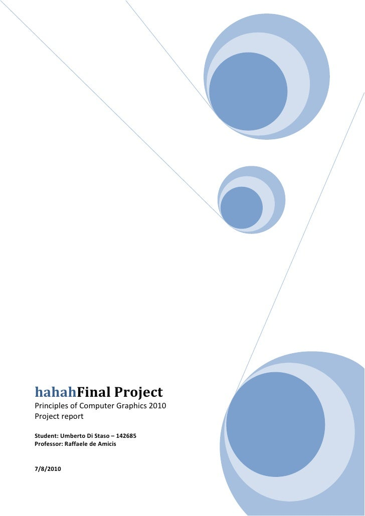 hahahFinal Project Principles of Computer Graphics 2010 Project report  Student: Umberto Di Staso – 142685 Professor: Raff...