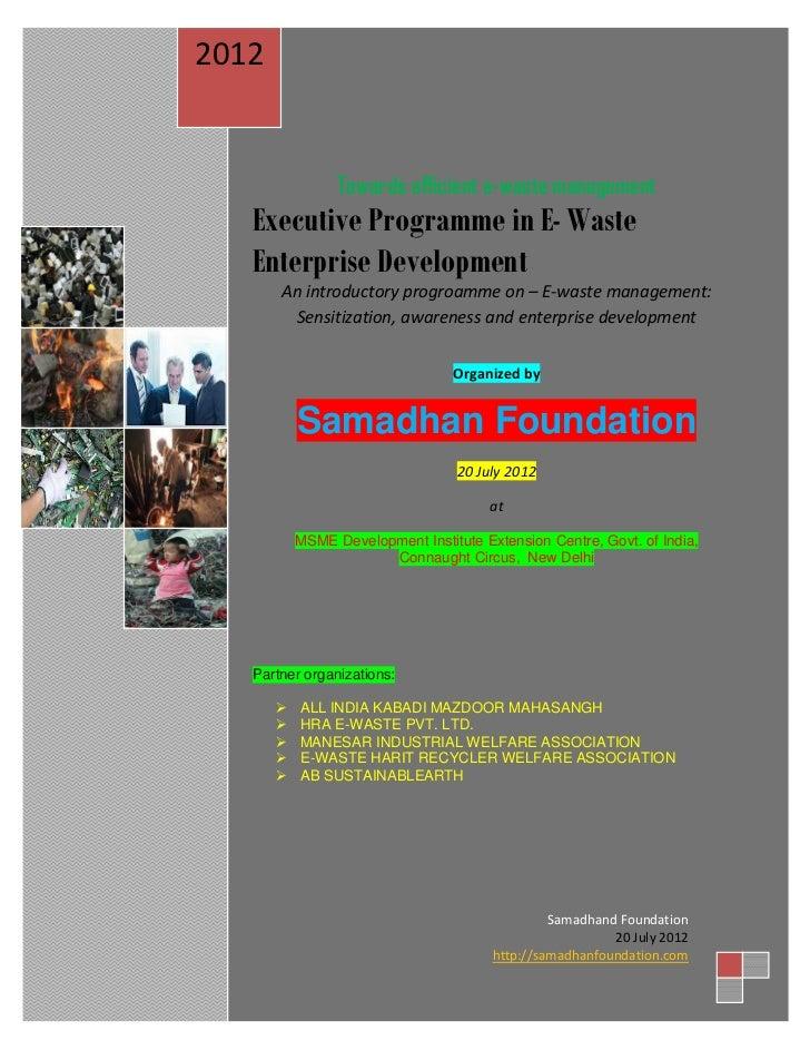 2012                Towards efficient e-waste management   Executive Programme in E- Waste   Enterprise Development       ...