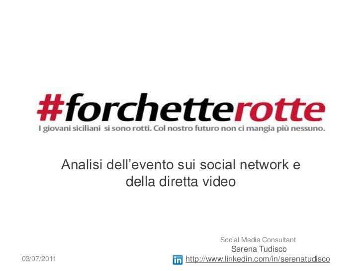 Analisi dell'evento sui social network e della diretta video <br />Social Media Consultant<br />Serena Tudisco<br />http:/...