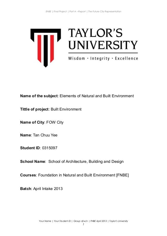 ENBE   Final Project   Part A – Report   The Future City Representation Name of the subject: Elements of Natural and Built...