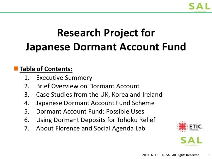 Research Project forJapanese Dormant Account Fund<br />2011  NPO ETIC. SAL All Rights Reserved.<br />1<br /><ul><li>Table ...