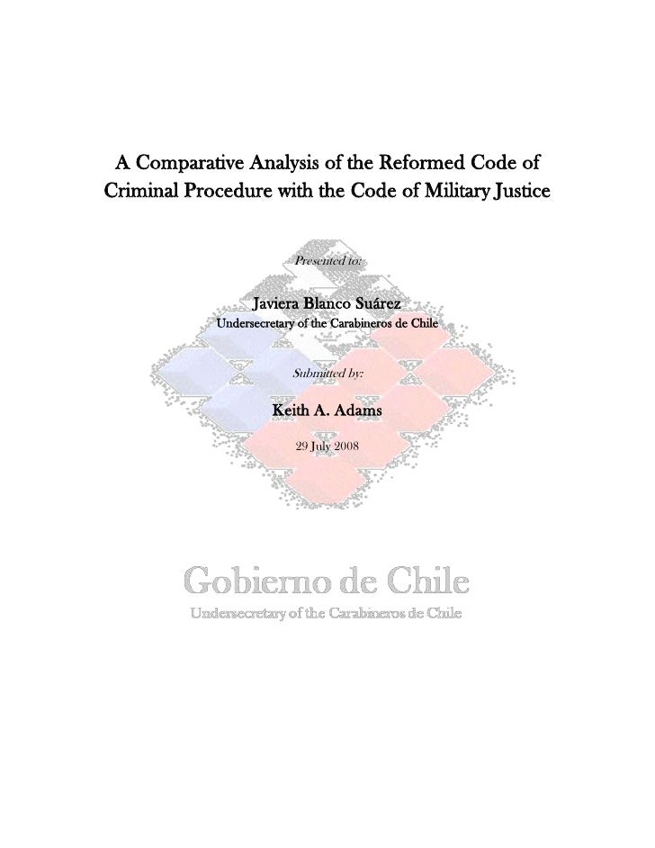 A Comparative Analysis of the Reformed Code of Criminal Procedure with the Code of Military Justice<br />Presented to:<br ...