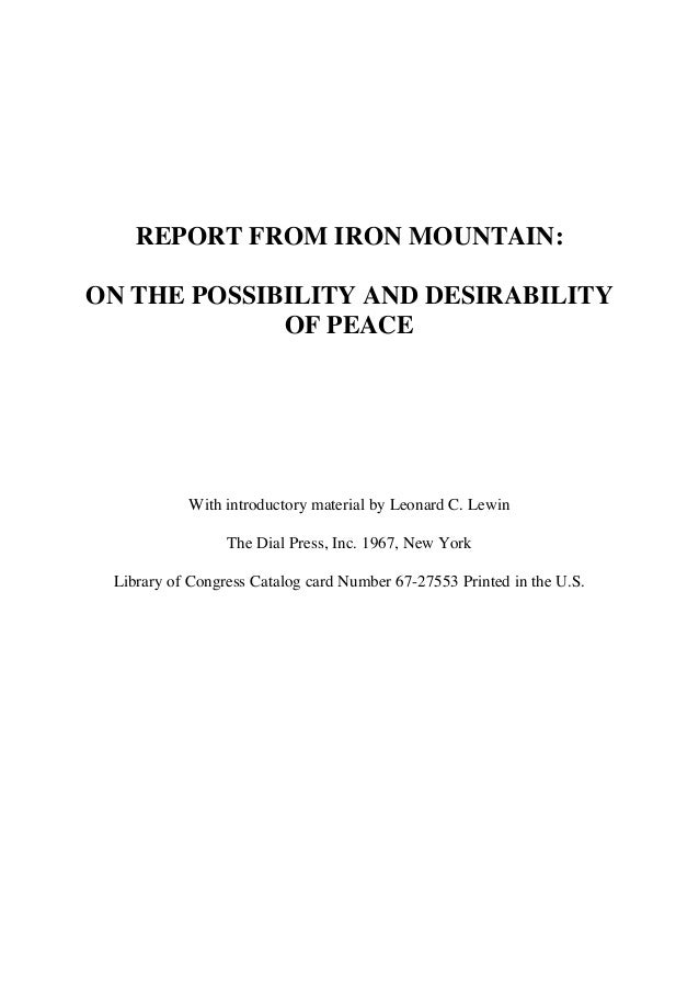 REPORT FROM IRON MOUNTAIN: ON THE POSSIBILITY AND DESIRABILITY OF PEACE  With introductory material by Leonard C. Lewin Th...