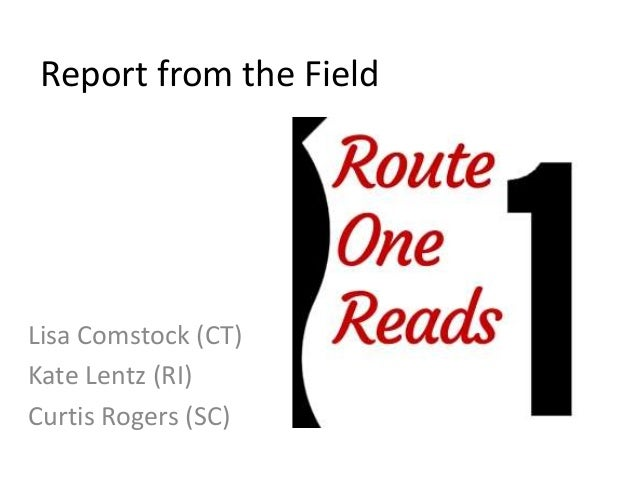 Report from the Field Lisa Comstock (CT) Kate Lentz (RI) Curtis Rogers (SC)