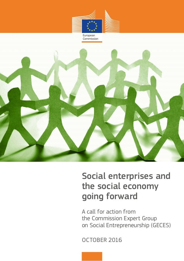Social enterprises and the social economy going forward A call for action from the Commission Expert Group on Social Entre...