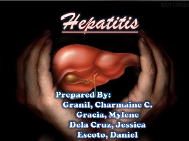 "What is Hepatitis?• The word Hepatitis-Ancient Greek word hepat meaning liver -Latin itis meaning ""inflammation""• Hepatiti..."