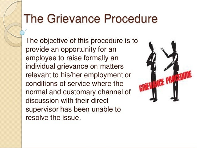 grievance procedures are formal communication chanels Grievance policy the client has the right to register formal complaints regarding esg rapid re-housing services and will not be denied these.