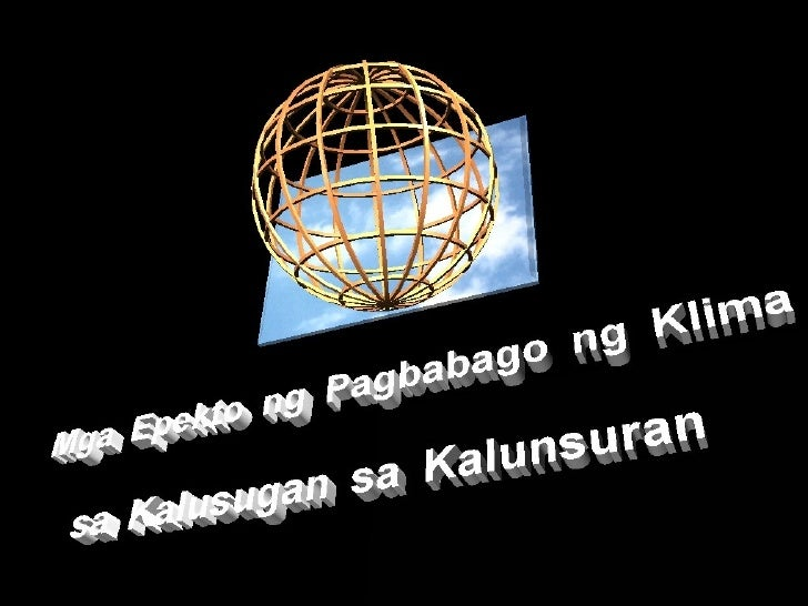 Mga Pagbabago sa  Lugar na dulot ng Pagbabago ng Klima • Mas masidhi ang init   at alinsangan • Ang Gen San, na   dating h...