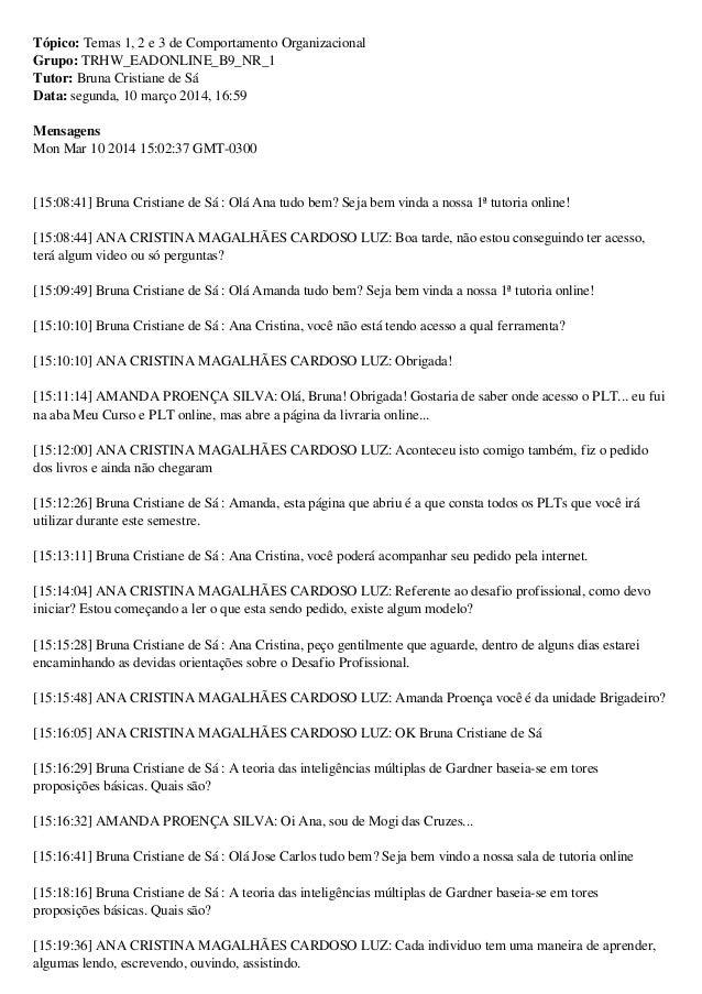 Tópico: Temas 1, 2 e 3 de Comportamento Organizacional Grupo: TRHW_EADONLINE_B9_NR_1 Tutor: Bruna Cristiane de Sá Data: se...