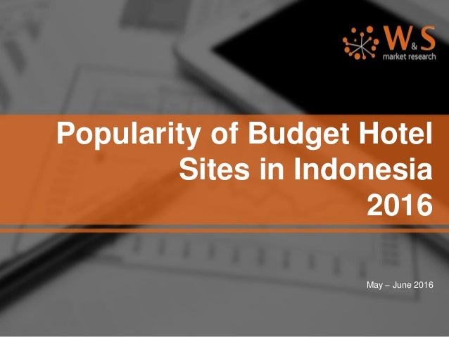 Popularity of Budget Hotel Sites in Indonesia 2016 May – June 2016