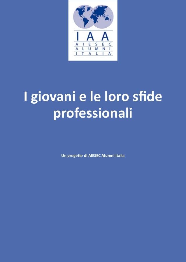 I giovani e le loro sfide professionali Un progetto di AIESEC Alumni Italia