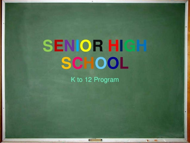 SENIOR HIGH SCHOOL K to 12 Program